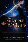 Review: For Darkness Shows the Stars